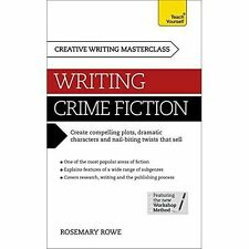 Masterclass: Writing Crime Fiction: Teach Yourself, Rosemary Rowe