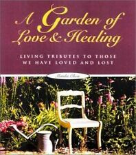 A Garden of Love and Healing: Living Tributes to Those We Have Loved a-ExLibrary