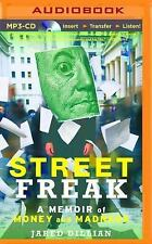 Street Freak : Money and Madness at Lehman Brothers by Jared Dillian (2016,...