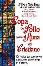 Chicken Soup for the Soul: Sopa de Pollo para el Alma del Cristiano : 101...