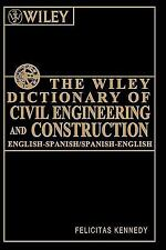 The Wiley Dictionary of Civil Engineering and Construction: English-Spanish/Span