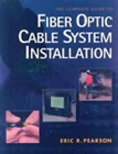 Complete Guide to Fiber Optic Cable Systems Installation, Pearson, Eric, Good Bo