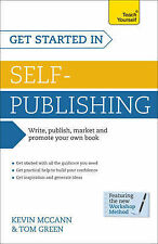 Get Started In Self-Publishing: Teach Yourself: , Green, Tom, McCann, Kevin, Ver