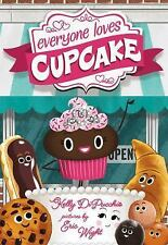 Everyone Loves Cupcake by Kelly DiPucchio (2016, Picture Book)