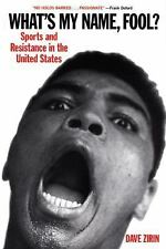 What's My Name, Fool? : Sports and Resistance in the United States by Dave...