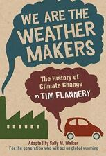 We Are the Weather Makers: The History of Climate Change, Flannery, Tim
