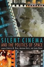 Silent Cinema and the Politics of Space (New Directions in National Cinemas) ...