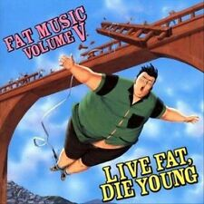 Fat Music, Vol. 5: Live Fat Die Young by Various Artists (CD, Mar-2001, Fat...
