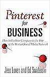 Pinterest for Business: How to Pin Your Company to the Top of the Hottest Social