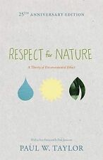 Respect for Nature: A Theory of Environmental Ethics by Paul W. Taylor...