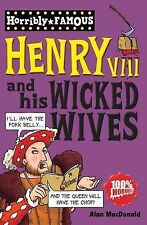 Henry VIII and his Wicked Wives (Horribly Famous), Alan MacDonald