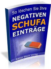 So löschen sie ihre NEGATIVEN SCHUFA EINTRÄGE....... - PDF-eBook