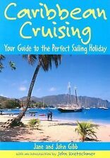 Cruising Guides: Caribbean Cruising : Your Guide to the Perfect Sailing...