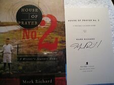 Signed 1st/1st HOUSE OF PRAYER NO. 2  by Mark Richard (2011,hardcover)