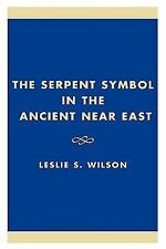 Studies in Judaism: The Serpent Symbol in the Ancient near East : Nahash and...