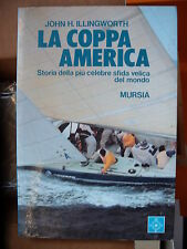 John H. Illingworth, LA COPPA AMERICA, Mursia, 1983