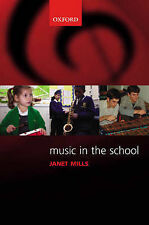 Music in the School (Oxford Music Education), Mills, Janet, Very Good Condition