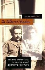 In Albert's Shadow: The Life and Letters of Mileva Maric, Einstein's First Wife
