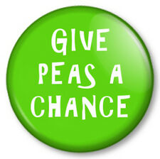 "GIVE PEAS A CHANCE 25mm 1"" Pin Button Badge Try 5 a day Veggie Peace Message"