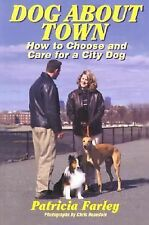 Dog About Town: How to Choose & Raise an Urban Dog Capital Ideas