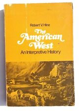 Vintage 1973 The American West By Robert V. Hine (An Interpretive History) Book