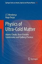 Physics of Ultra-Cold Matter: Atomic Clouds, Bose-Einstein Condensates and Rydbe