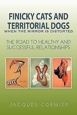 Finicky Cats and Territorial Dogs When the Mirror Is Distorted : The Road to...