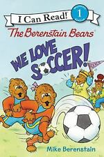 I Can Read Level 1: The Berenstain Bears: We Love Soccer! by Mike Berenstain...