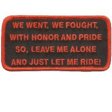 WE WENT WE FOUGHT WITH HONOR AND PRIDE SO LEAVE ME ALONE BIKER PATCH