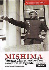 MISHIMA, VOYAGES A LA RECHERCHE D'UN SAMOURAÏ DE LÉGENDE/BUSHIDO/JAPON