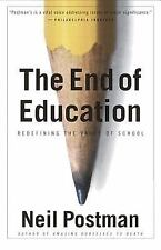 The End of Education : Redefining the Value of School by Neil Postman (1996,...