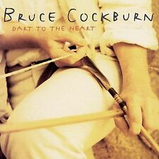 Dart to the Heart by Bruce Cockburn (CD, Mar-1994, Columbia (USA))