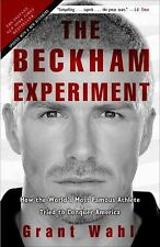The Beckham Experiment: How the World's Most Famous Athlete Tried to Conquer Am