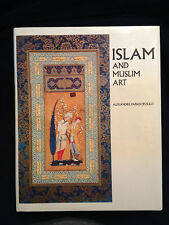 Alexandre Papadopoulo - Islam and Muslim Art 1st Edition