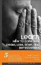 Learn How to Cope with Death, Loss, Grief, and Bereavement - Helpful Tips...