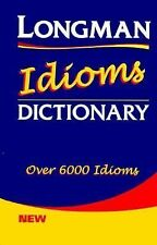 Longman Idioms Dictionary: Over 6,000 Idioms