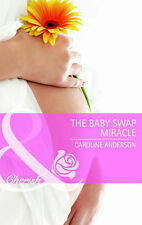 The Baby Swap Miracle (Mills & Boon Cherish), Caroline Anderson