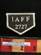 IAFF Local 2727 Labor Union International Association FIRE FIGHTERS PATCH ~ C636