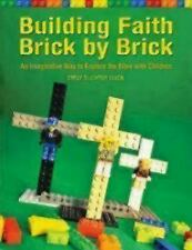 Building Faith Brick by Brick : An Imaginative Way to Explore the Bible with...