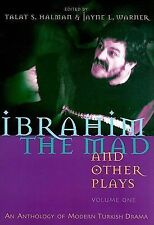 Ibrahim the Mad and Other Plays : An Anthology of Modern Turkish Drama by...