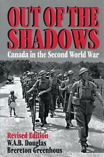 WW2 Canadian Out of the Shadows Canada in the Second World War Reference Book