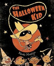 The Halloween Kid by Rhode Montijo (2010, Picture Book)