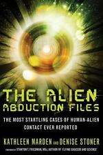 The Alien Abduction Files: The Most Startling Cases of Human Alien Contact Ever