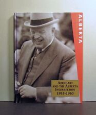 Aberhart and Alberta Insurrection, 1935-1940, Alberta 20th Century, Volume VII
