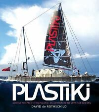 Plastiki Across the Pacific on Plastic: An Adventure to Save Our Oceans
