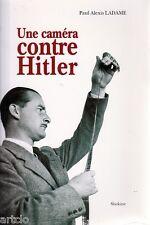 Une caméra contre Hitler - Paul Alexis Ladame - 1997