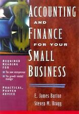 Accounting and Finance for Your Small Business, Bragg, Steven M., Burton, Edwin,