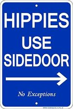 Western Cabin Lodge Barn Stable Decor ~HIPPIES USE SIDE DOOR~  Metal Sign