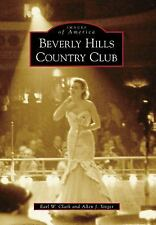 Beverly Hills Country Club (Images of America) (Images of America (Arcadia Publ