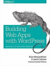 Building Web Apps with WordPress by Jason Coleman and Brian Messenlehner...
